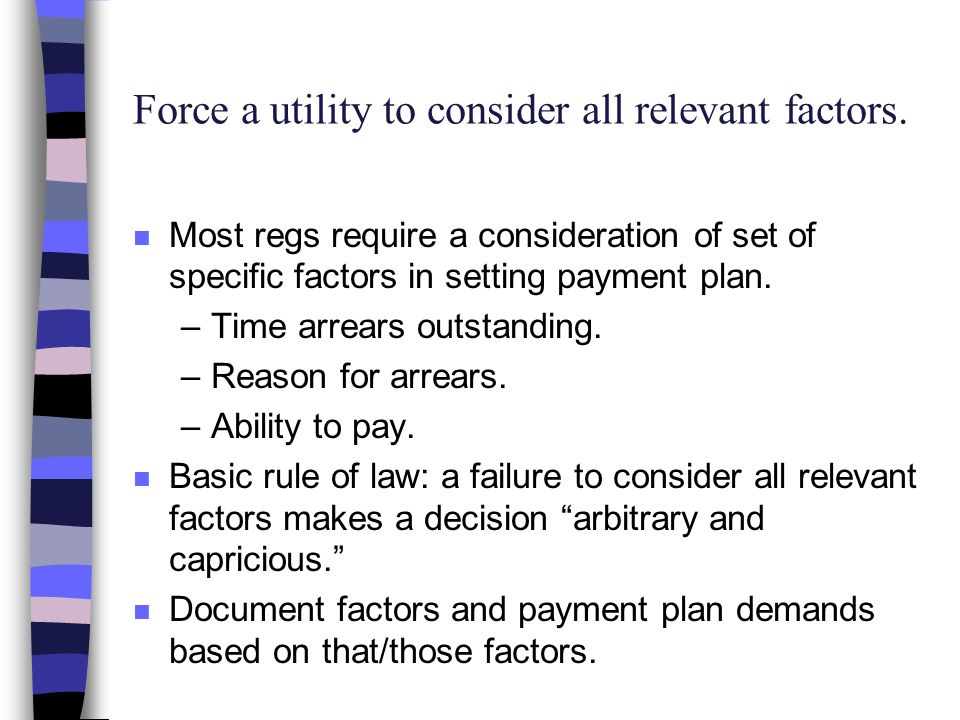 Force a utility to consider all relevant factors.