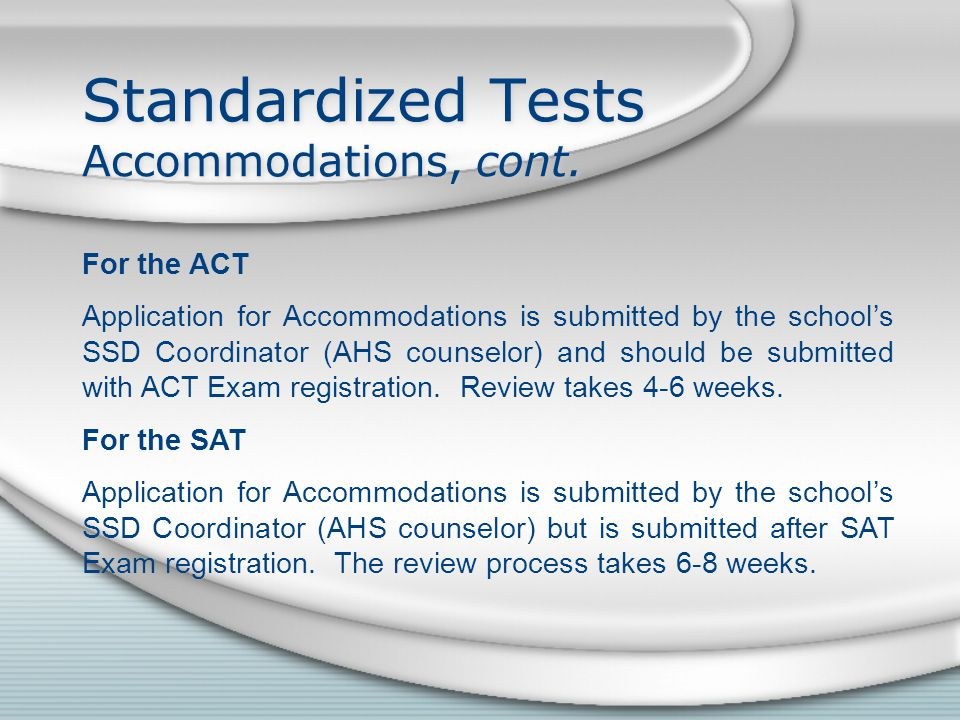 Standardized Tests Accommodations, cont.