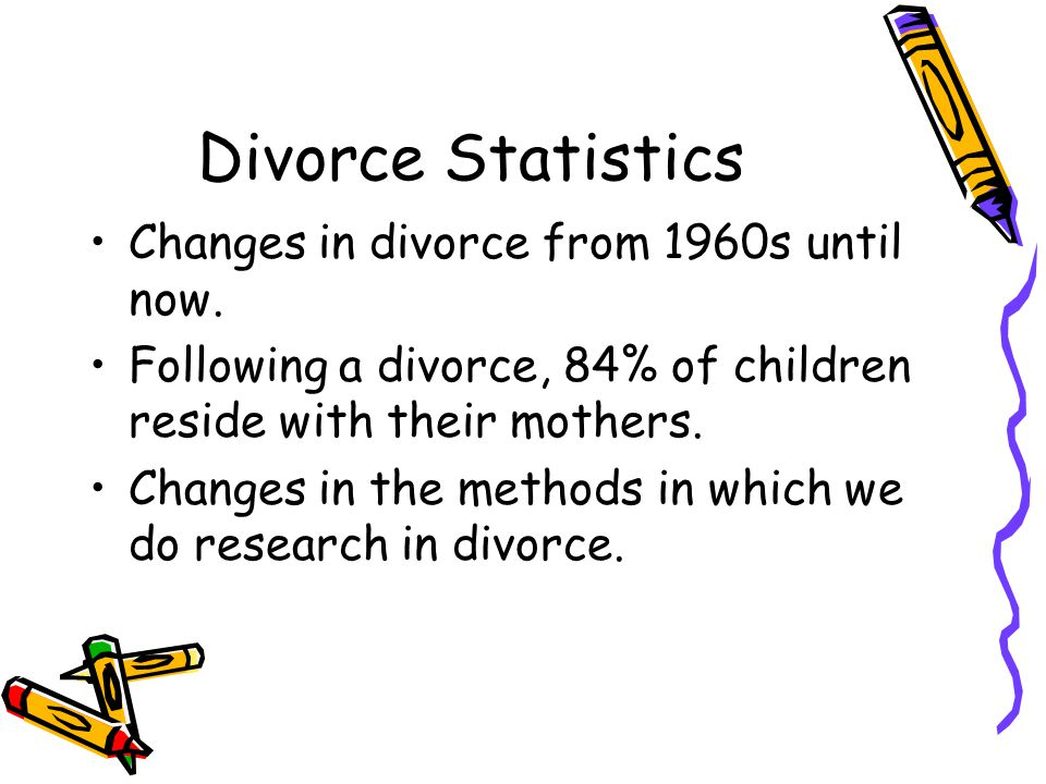 Divorce Statistics Changes in divorce from 1960s until now.