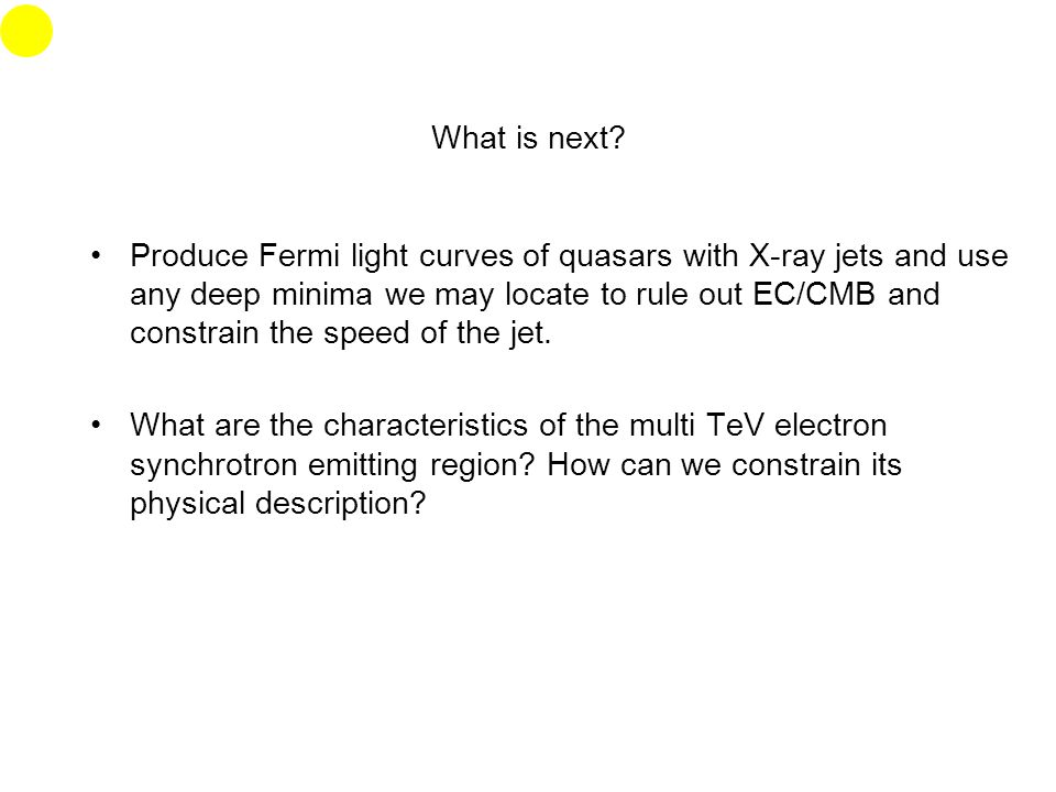 What is next? Produce Fermi light curves of quasars with X-ray jets and use any deep minima we may locate to rule out EC/CMB and constrain the speed o