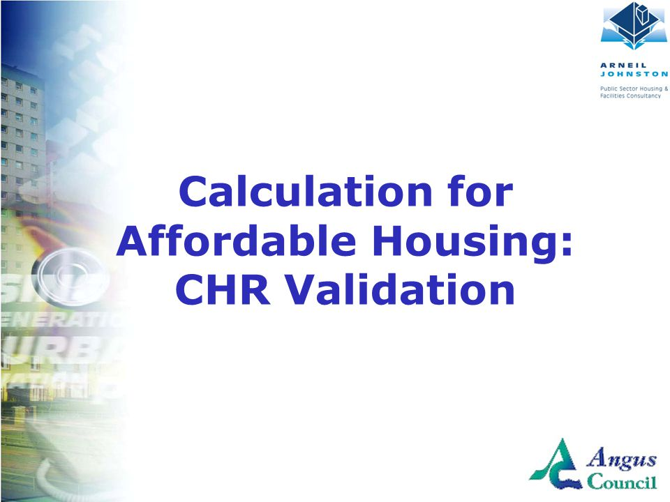 Client Logo Here Calculation for Affordable Housing: CHR Validation