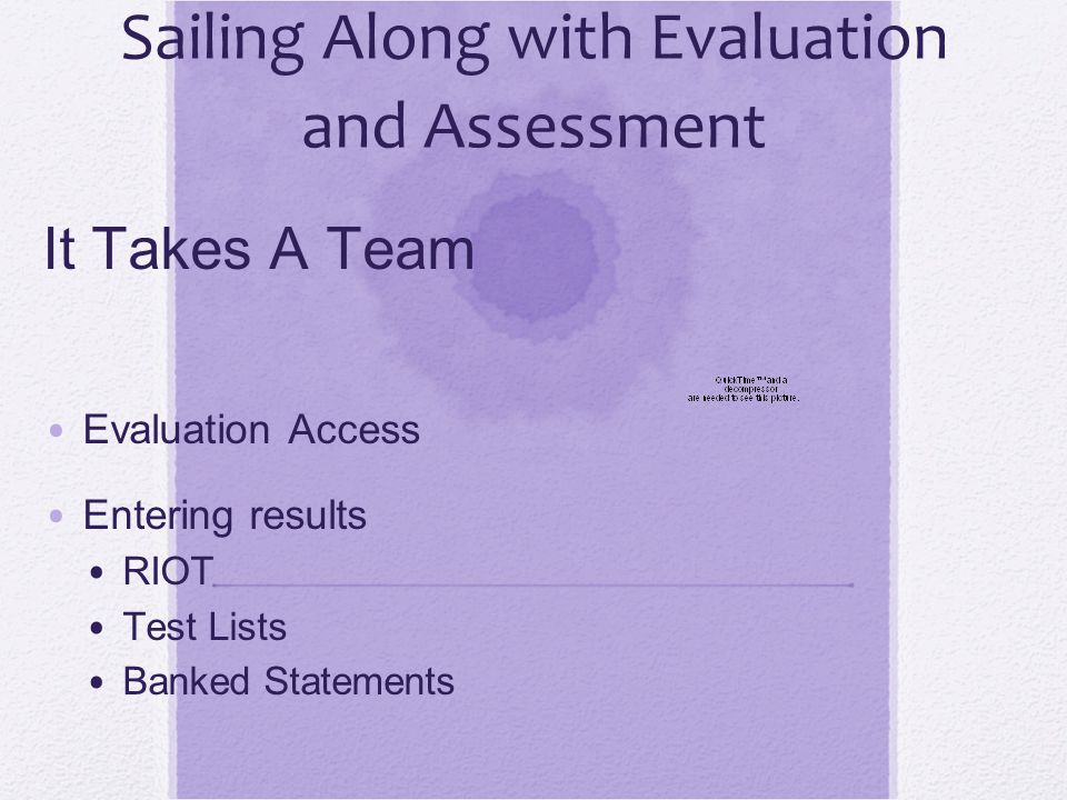 Evaluation and Assessment Selecting one Eval/Assess page at a time allows multiple folks to work on document at same time.