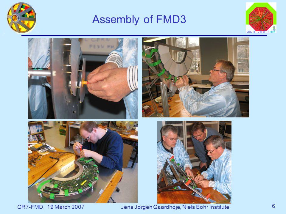 CR7-FMD, 19 March 2007Jens Jørgen Gaardhøje, Niels Bohr Institute 6 Assembly of FMD3