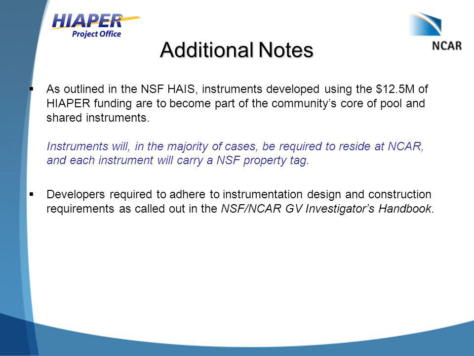 Additional Notes  As outlined in the NSF HAIS, instruments developed using the $12.5M of HIAPER funding are to become part of the community's core of