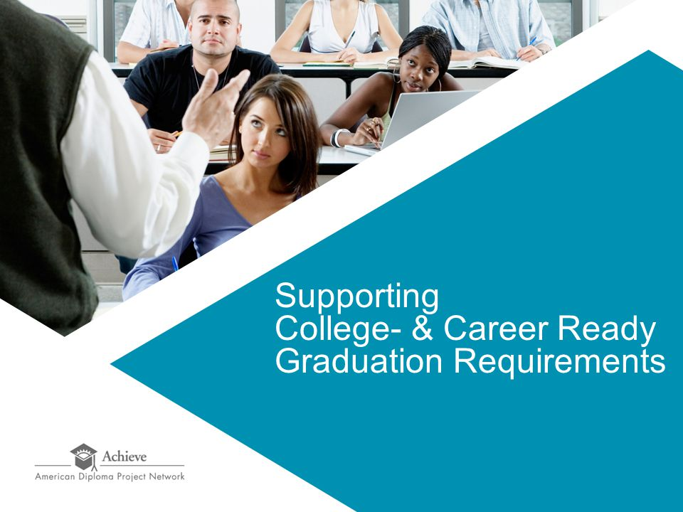 Supporting College- & Career Ready Graduation Requirements