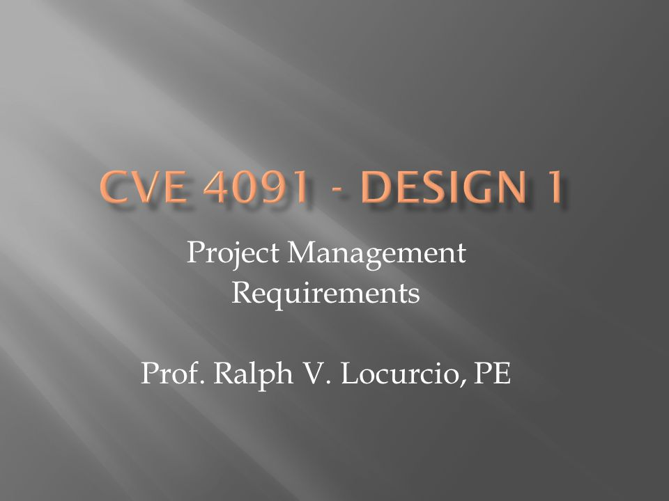 Project Management Requirements Prof. Ralph V. Locurcio, PE