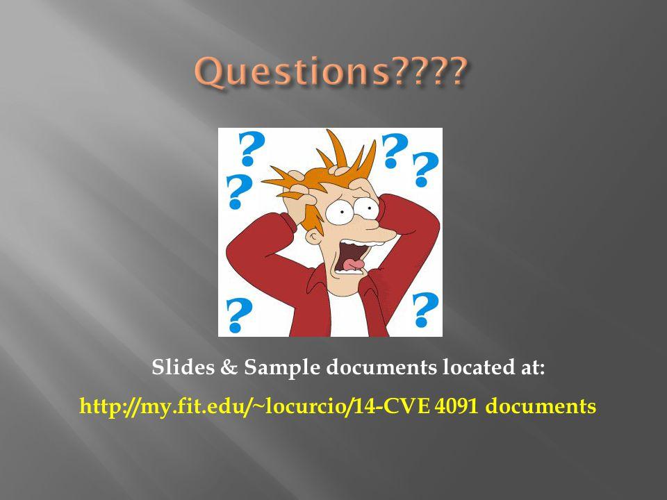 http://my.fit.edu/~locurcio/14-CVE 4091 documents Slides & Sample documents located at: