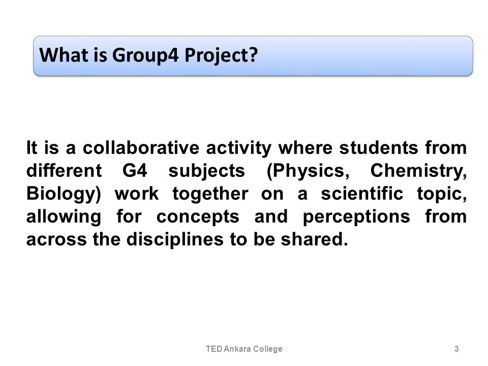 3 It is a collaborative activity where students from different G4 subjects (Physics, Chemistry, Biology) work together on a scientific topic, allowing for concepts and perceptions from across the disciplines to be shared.