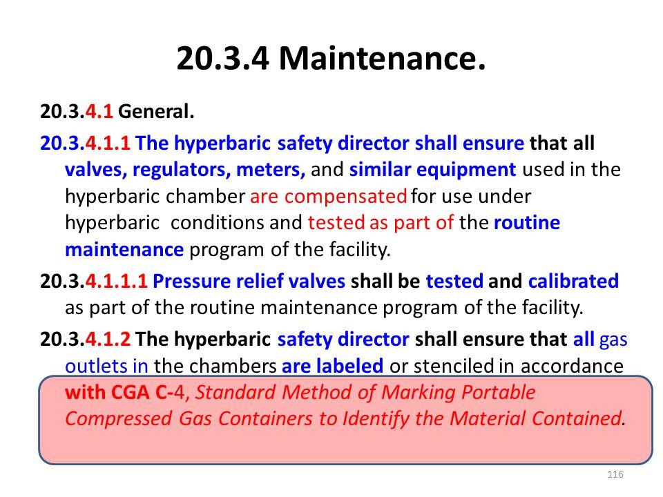 20.3.4 Maintenance. 20.3.4.1 General. 20.3.4.1.1 The hyperbaric safety director shall ensure that all valves, regulators, meters, and similar equipmen