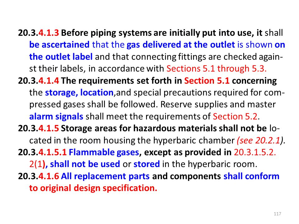 20.3.4.1.3 Before piping systems are initially put into use, it shall be ascertained that the gas delivered at the outlet is shown on the outlet label