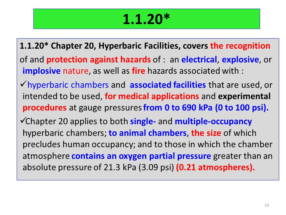 1.1.20* 1.1.20* Chapter 20, Hyperbaric Facilities, covers the recognition of and protection against hazards of : an electrical, explosive, or implosiv