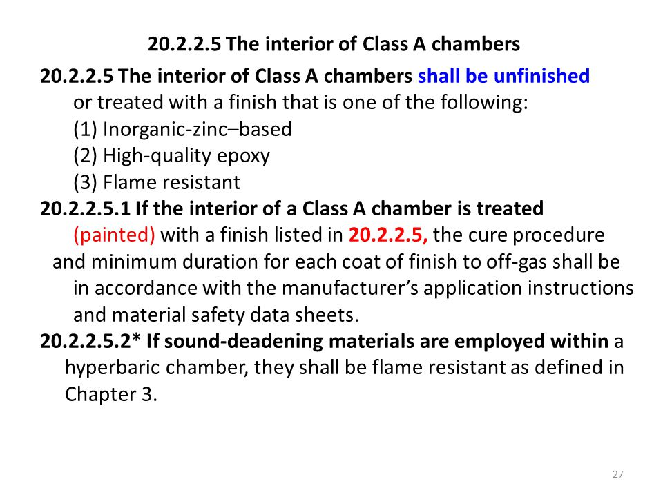 20.2.2.5 The interior of Class A chambers 20.2.2.5 The interior of Class A chambers shall be unfinished or treated with a finish that is one of the fo