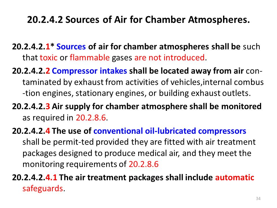 20.2.4.2 Sources of Air for Chamber Atmospheres. 20.2.4.2.1* Sources of air for chamber atmospheres shall be such that toxic or flammable gases are no