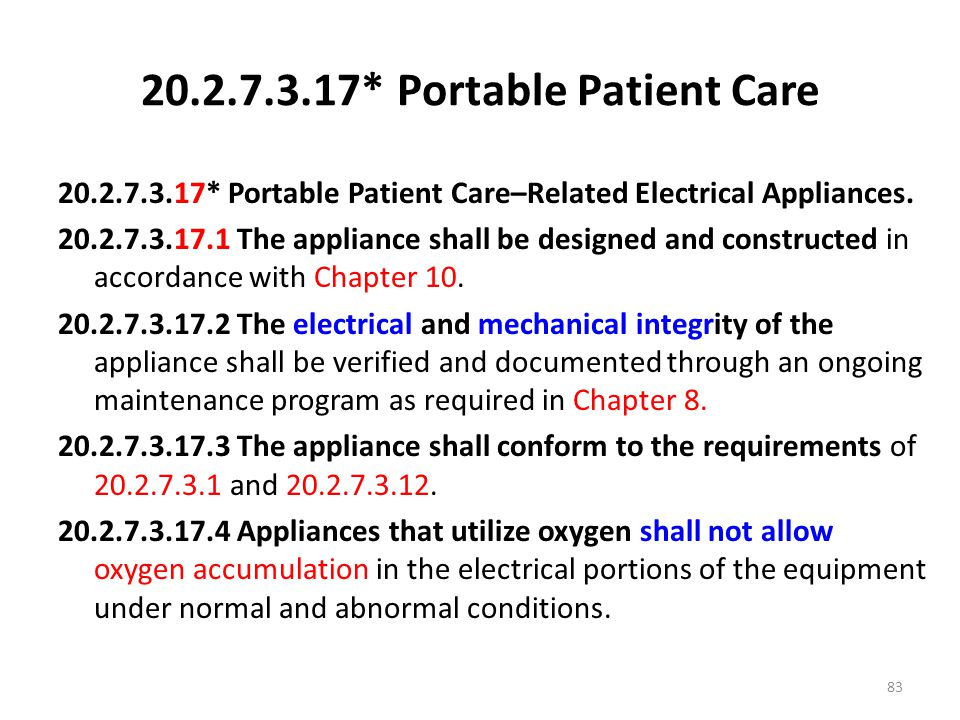 20.2.7.3.17* Portable Patient Care 20.2.7.3.17* Portable Patient Care–Related Electrical Appliances. 20.2.7.3.17.1 The appliance shall be designed and