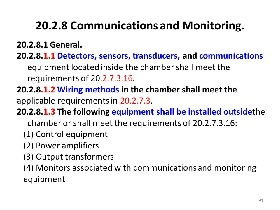 20.2.8 Communications and Monitoring. 20.2.8.1 General. 20.2.8.1.1 Detectors, sensors, transducers, and communications equipment located inside the ch