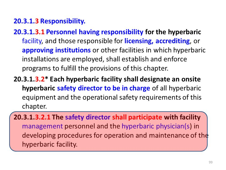 20.3.1.3 Responsibility. 20.3.1.3.1 Personnel having responsibility for the hyperbaric facility, and those responsible for licensing, accrediting, or