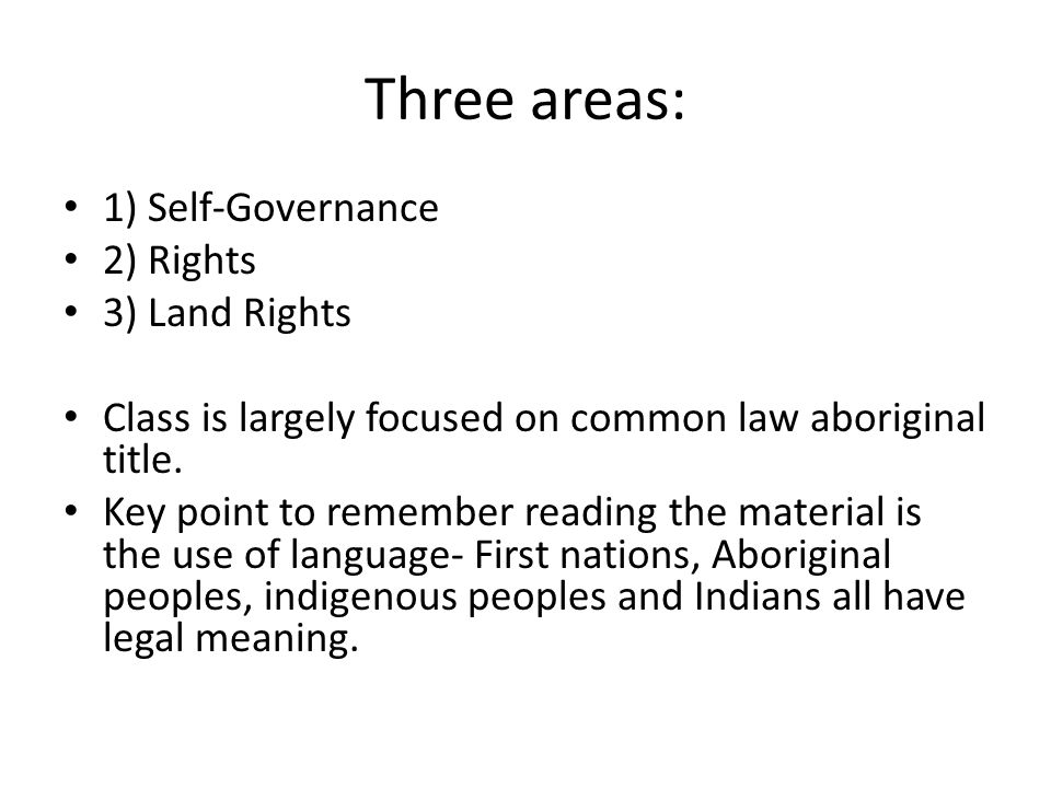 Looking forward: Tsilhqot'in Issue: Claim for common law aboriginal title.