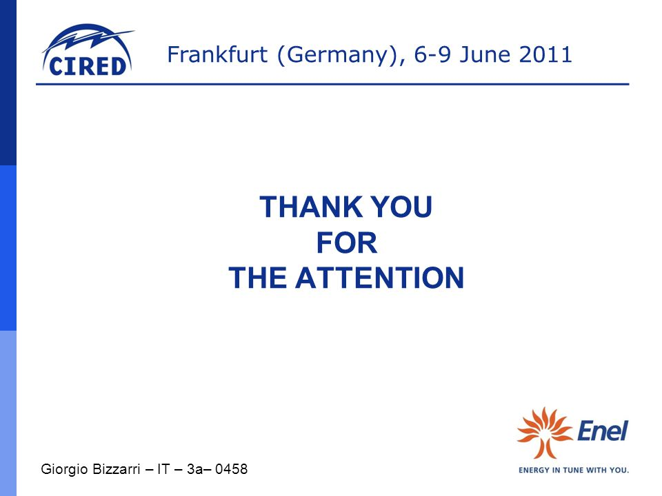 Frankfurt (Germany), 6-9 June 2011 THANK YOU FOR THE ATTENTION Giorgio Bizzarri – IT – 3a– 0458