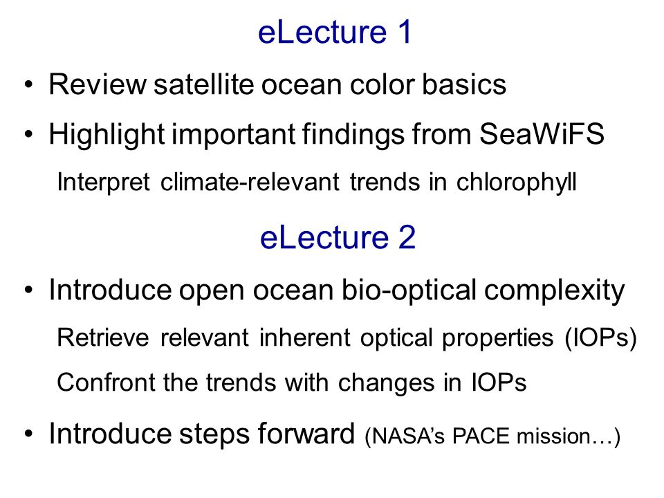 Semi-Analytical Models Enables independent retrieval of several IOPs –Utilizes all available spectral information –Typically three IOPs are retrieved using SeaWiFS –Separates phytoplankton from other IOPs Combines theory & observations –Theory enables model to be useful over a wide range of conditions –Observations are used to adjust model constants