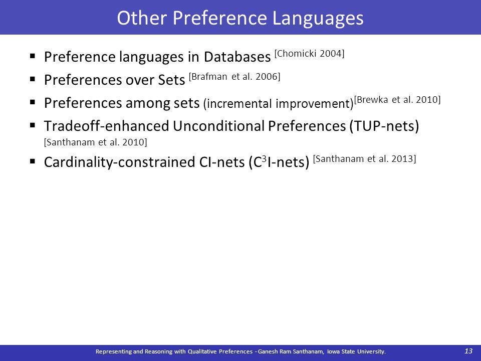 Other Preference Languages  Preference languages in Databases [Chomicki 2004]  Preferences over Sets [Brafman et al.