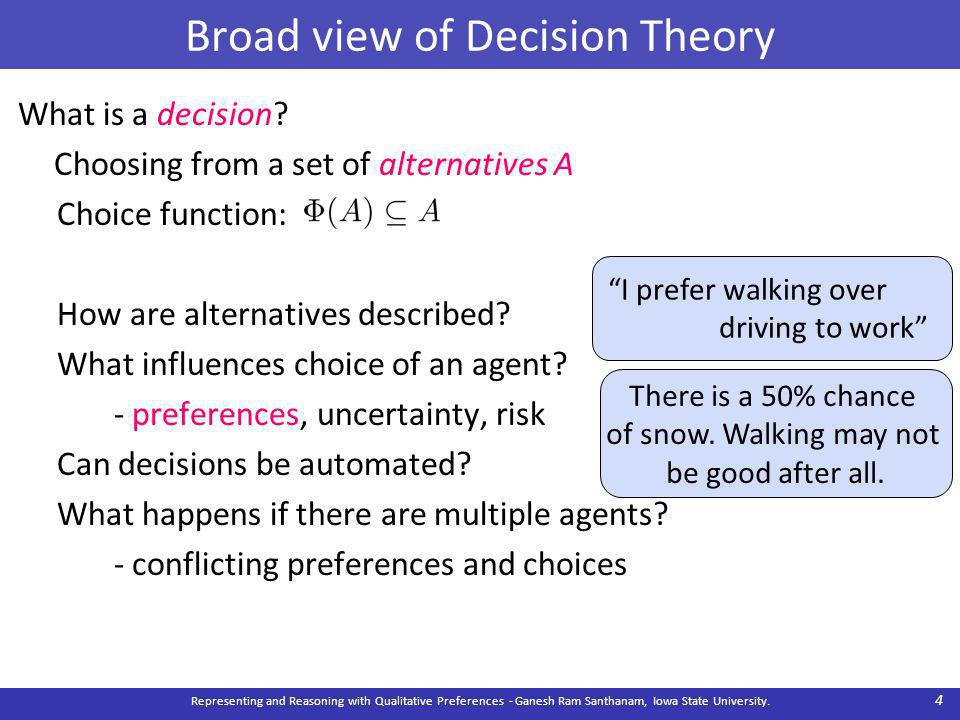 Broad view of Decision Theory What is a decision.