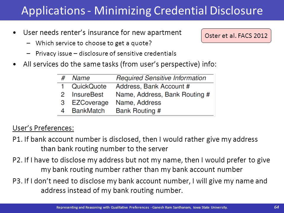 Applications - Minimizing Credential Disclosure User needs renter's insurance for new apartment –Which service to choose to get a quote.