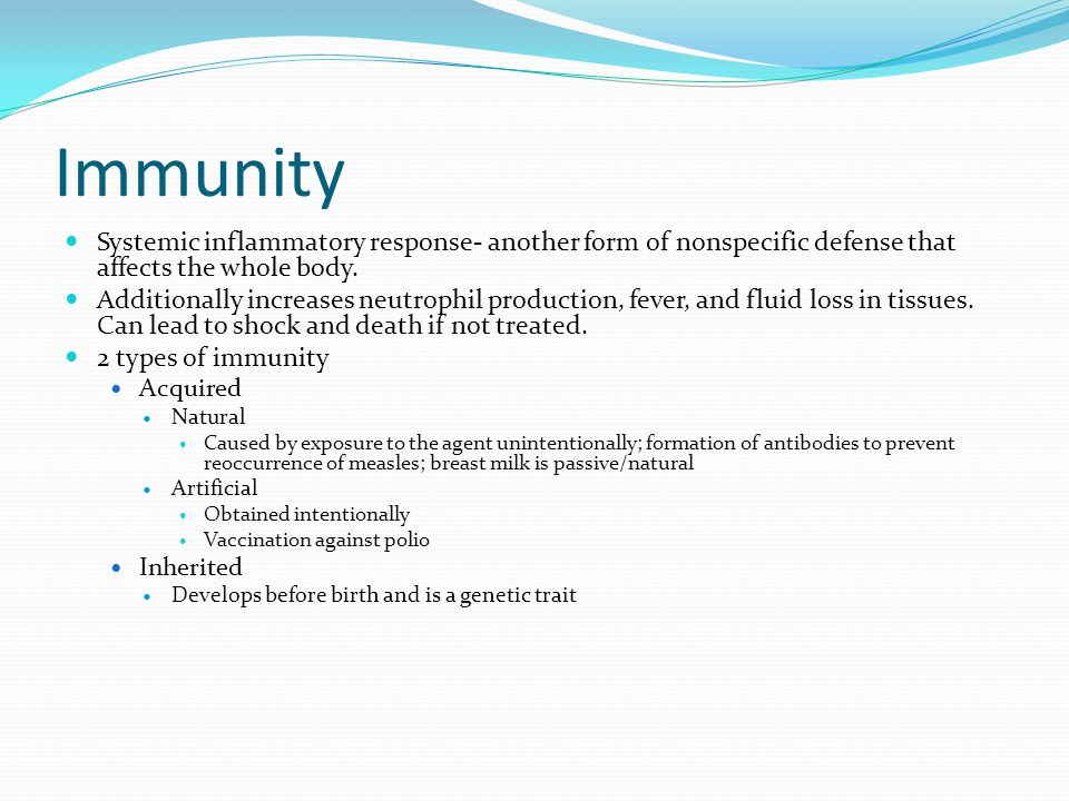 Immunity Systemic inflammatory response- another form of nonspecific defense that affects the whole body.