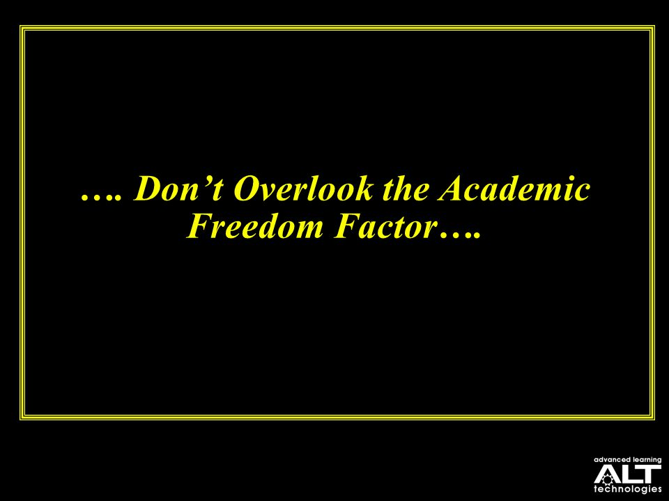 …. Don't Overlook the Academic Freedom Factor….