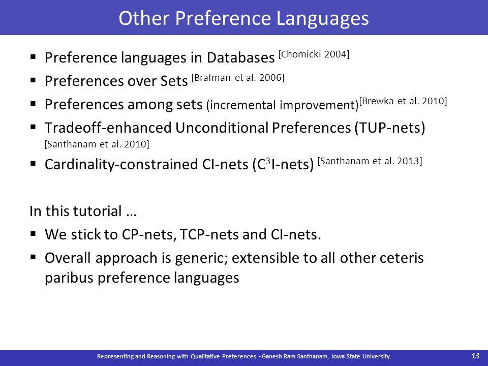 Other Preference Languages  Preference languages in Databases [Chomicki 2004]  Preferences over Sets [Brafman et al. 2006]  Preferences among sets