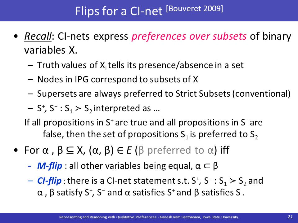 Flips for a CI-net [Bouveret 2009] Recall: CI-nets express preferences over subsets of binary variables X.