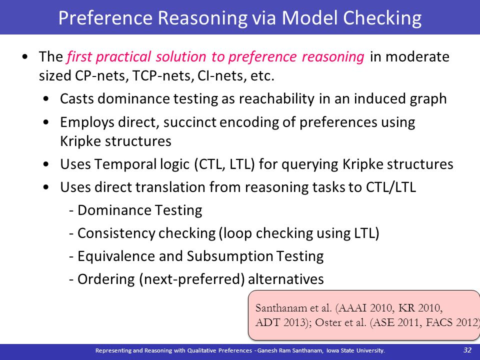 Preference Reasoning via Model Checking The first practical solution to preference reasoning in moderate sized CP-nets, TCP-nets, CI-nets, etc.
