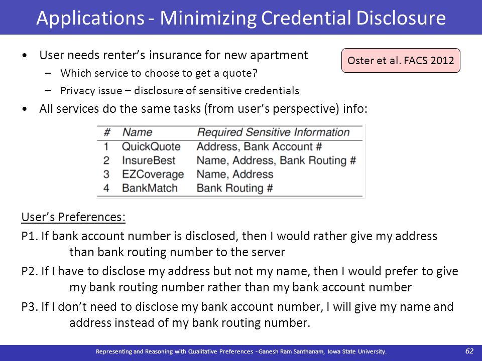 Applications - Minimizing Credential Disclosure User needs renter's insurance for new apartment –Which service to choose to get a quote? –Privacy issu