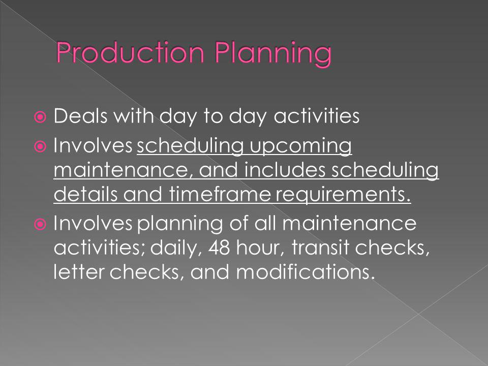 Deals with day to day activities  Involves scheduling upcoming maintenance, and includes scheduling details and timeframe requirements.