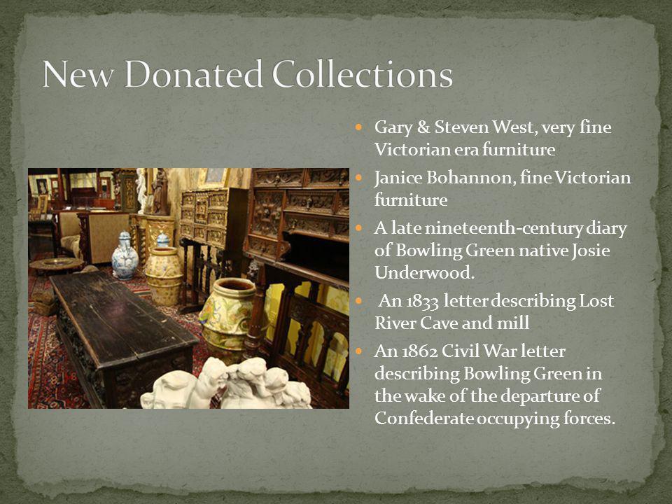 Gary & Steven West, very fine Victorian era furniture Janice Bohannon, fine Victorian furniture A late nineteenth-century diary of Bowling Green native Josie Underwood.