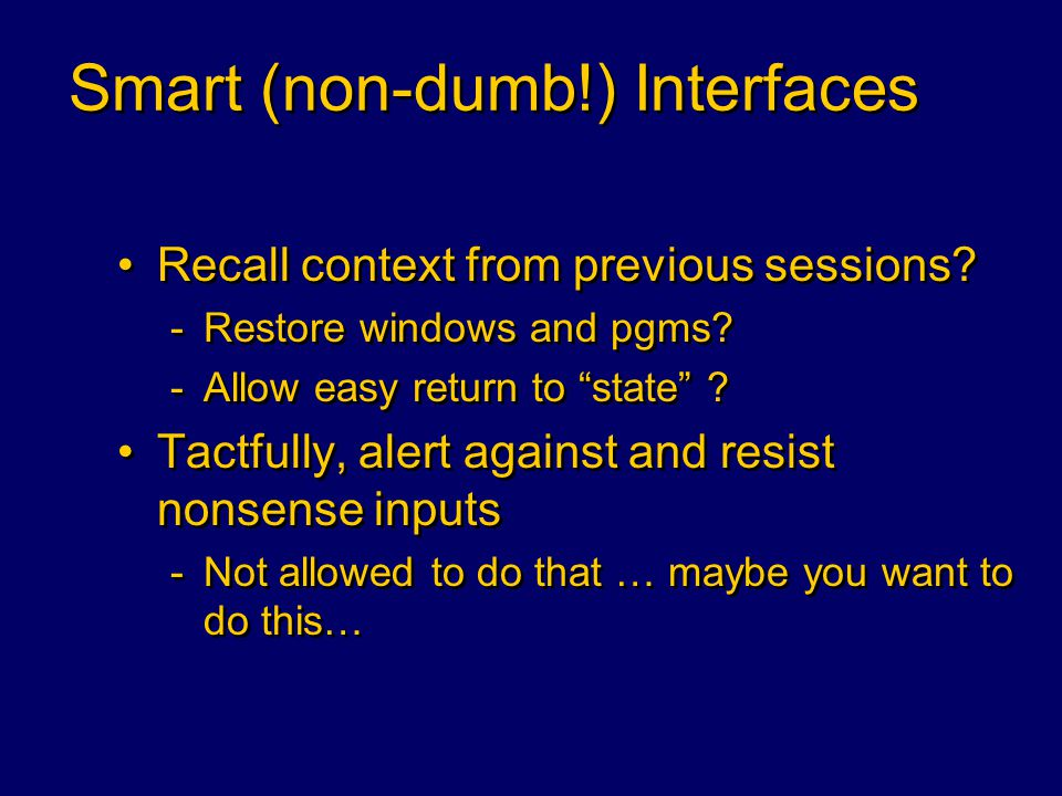 Smart (non-dumb!) Interfaces Who is the user.