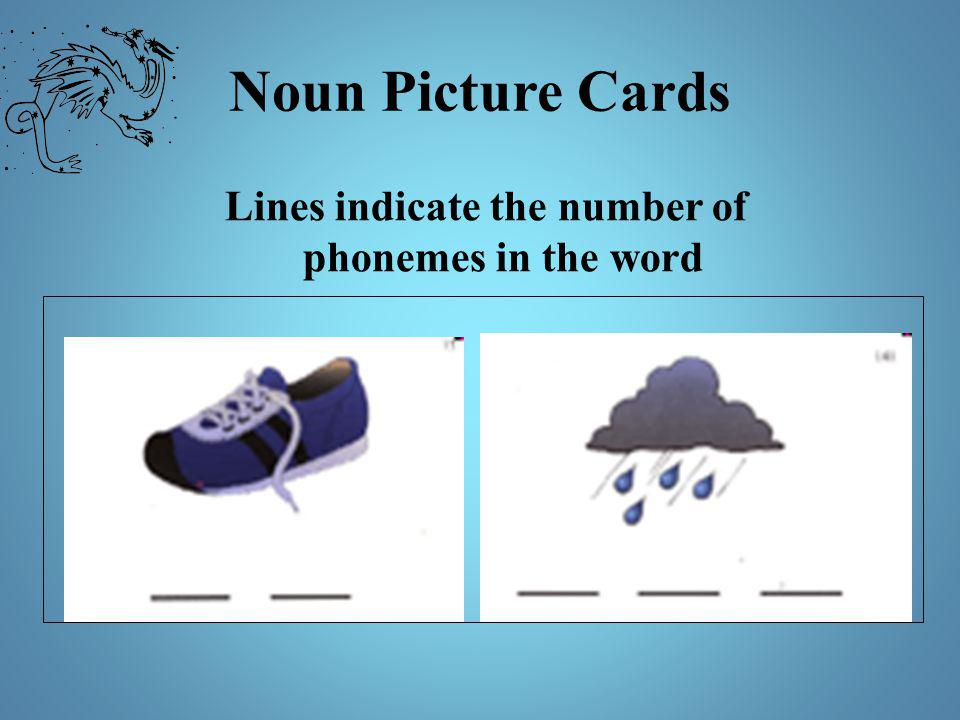 Noun Picture Cards Lines indicate the number of phonemes in the word