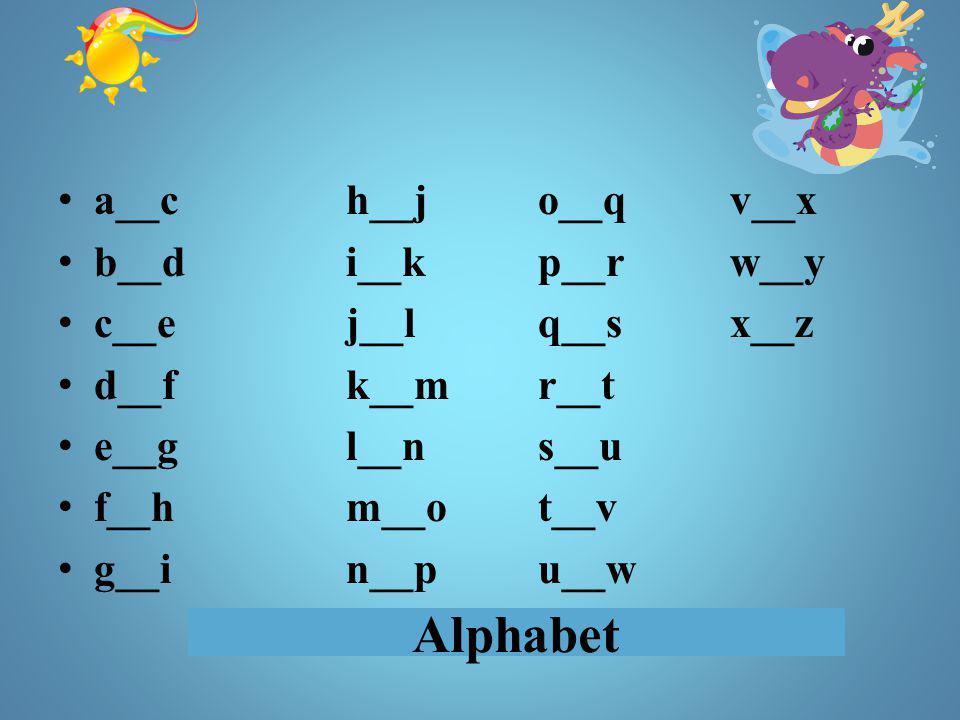 Alphabet a__ch__jo__qv__x b__di__kp__rw__y c__ej__lq__sx__z d__fk__mr__t e__gl__ns__u f__hm__ot__v g__in__pu__w