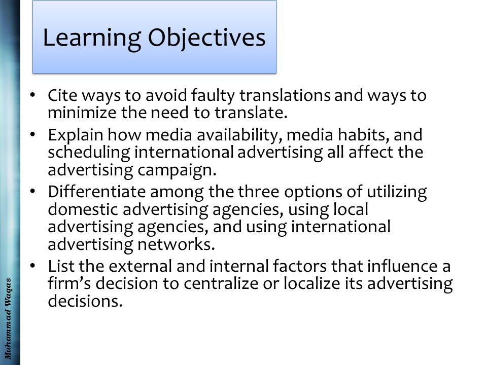 Muhammad Waqas Learning Objectives Cite ways to avoid faulty translations and ways to minimize the need to translate.