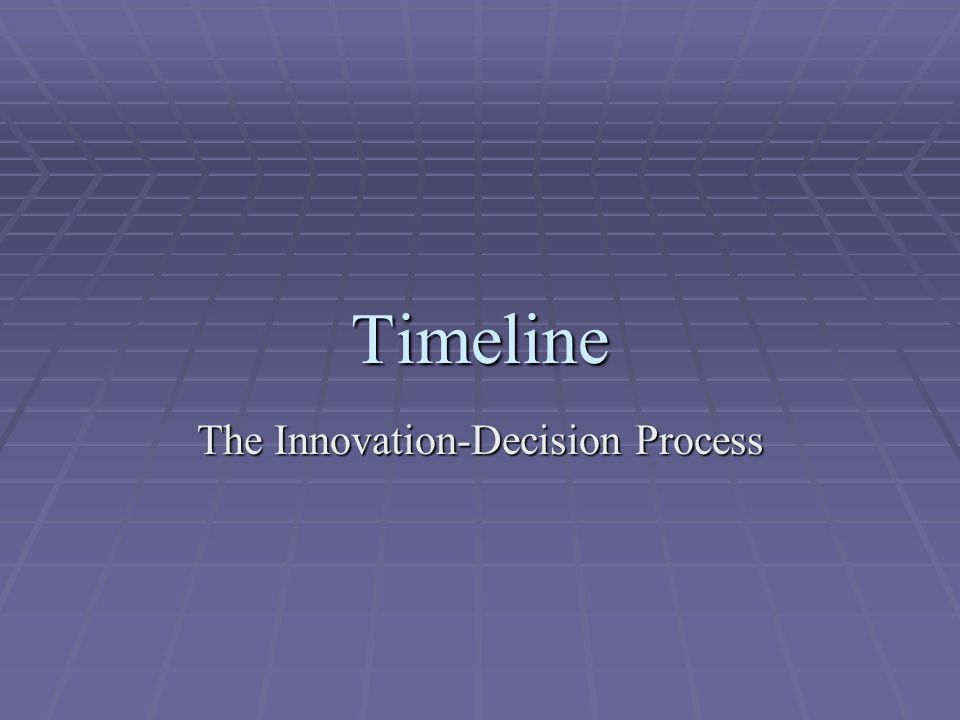 Timeline The Innovation-Decision Process
