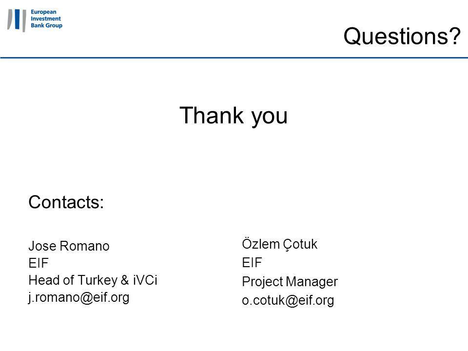 11 April 2011 Questions? Contacts: Jose Romano EIF Head of Turkey & iVCi j.romano@eif.org Thank you Özlem Çotuk EIF Project Manager o.cotuk@eif.org