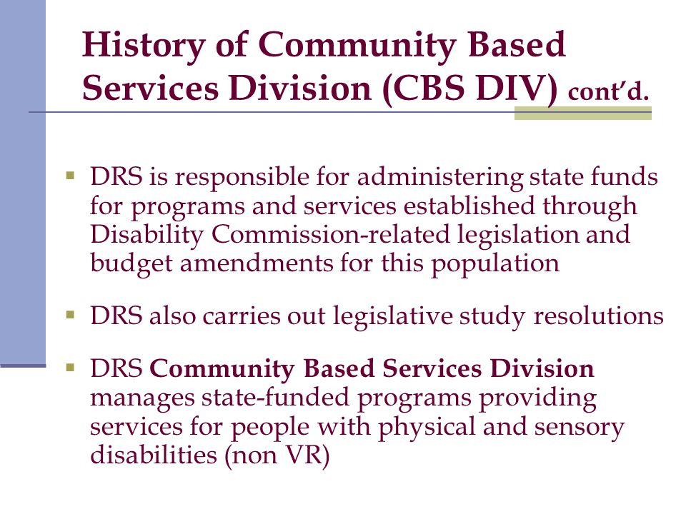History of Community Based Services Division (CBS DIV) cont'd.