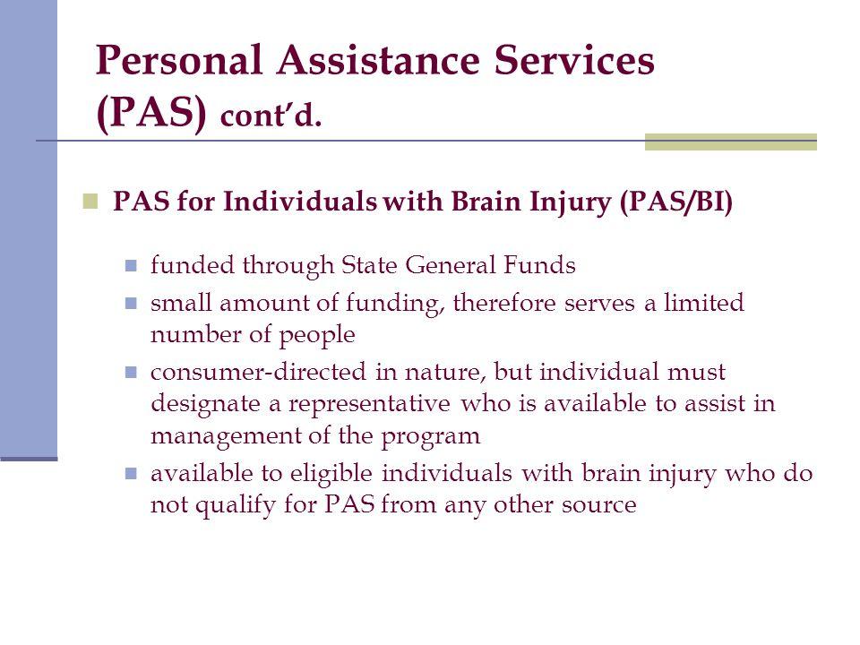 Personal Assistance Services (PAS) cont'd.
