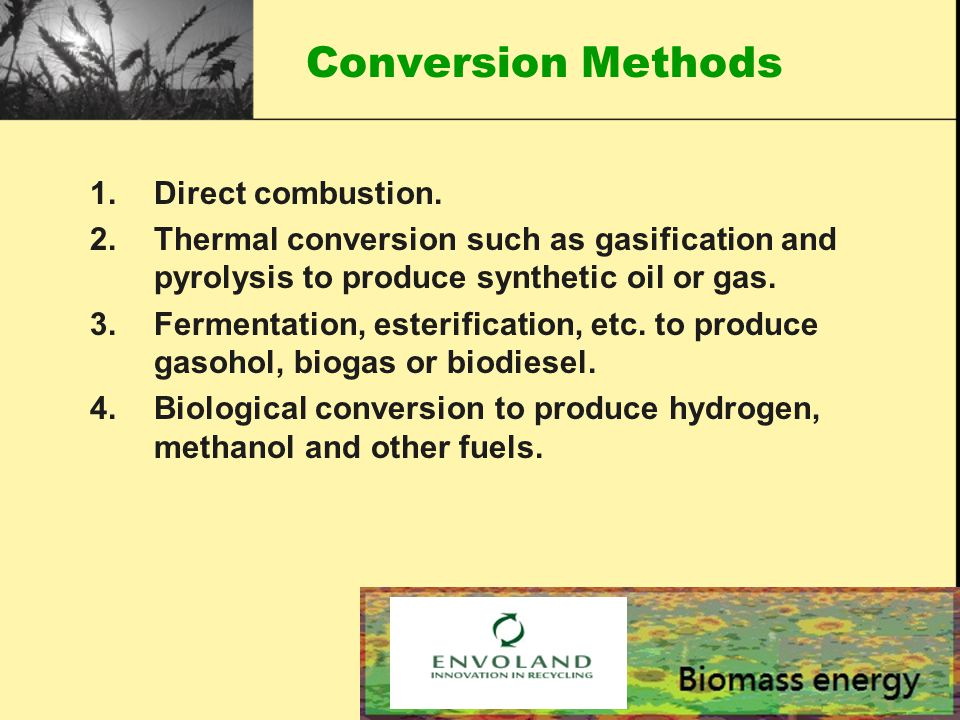 Conversion Methods 1.Direct combustion.
