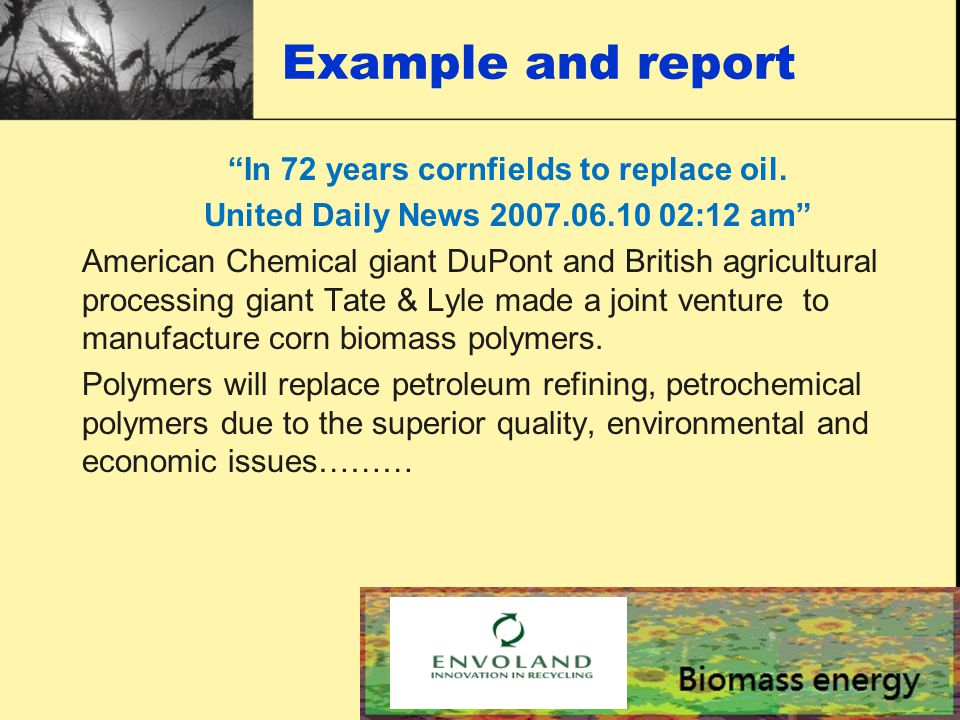 Example and report In 72 years cornfields to replace oil.