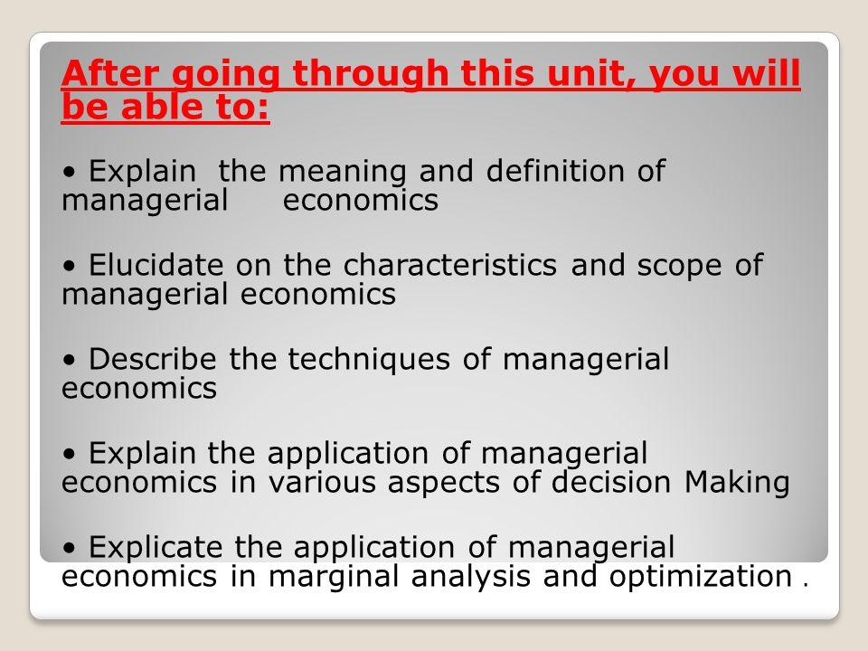 1.2.4 SCOPE OF MANAGERIAL ECONOMICS Managerial economics comprises both micro- and macro-economic theories.