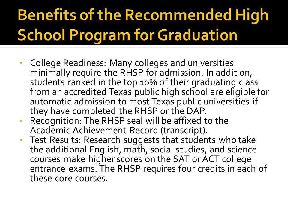 College Readiness: Many colleges and universities minimally require the RHSP for admission.