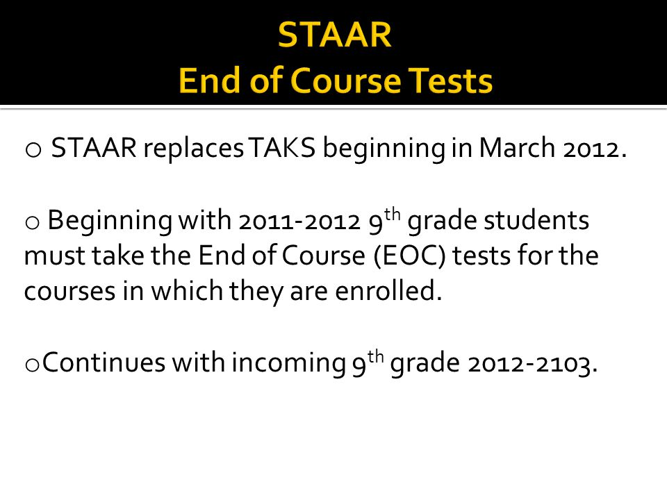 o STAAR replaces TAKS beginning in March 2012.