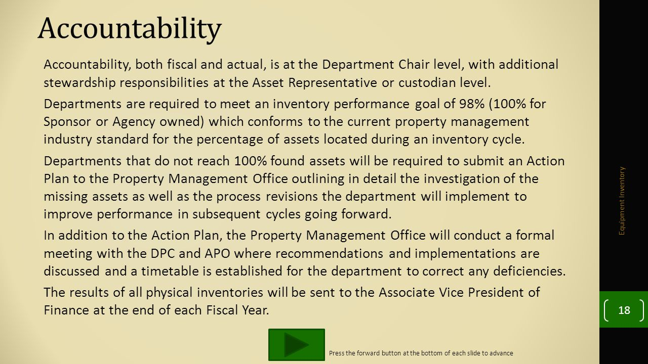 Accountability Accountability, both fiscal and actual, is at the Department Chair level, with additional stewardship responsibilities at the Asset Representative or custodian level.