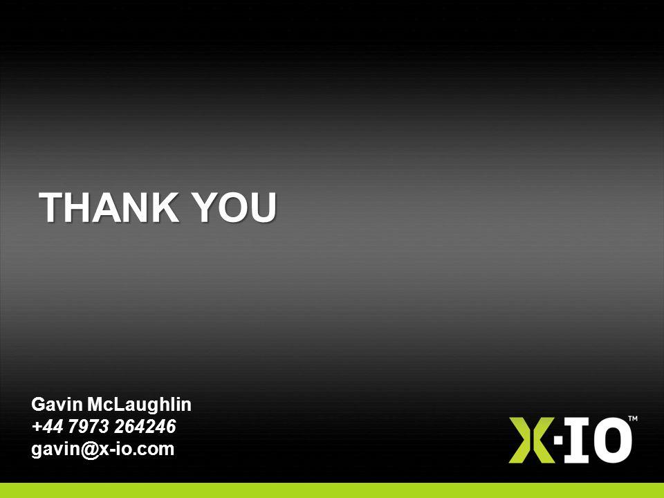 THANK YOU Gavin McLaughlin +44 7973 264246 gavin@x-io.com