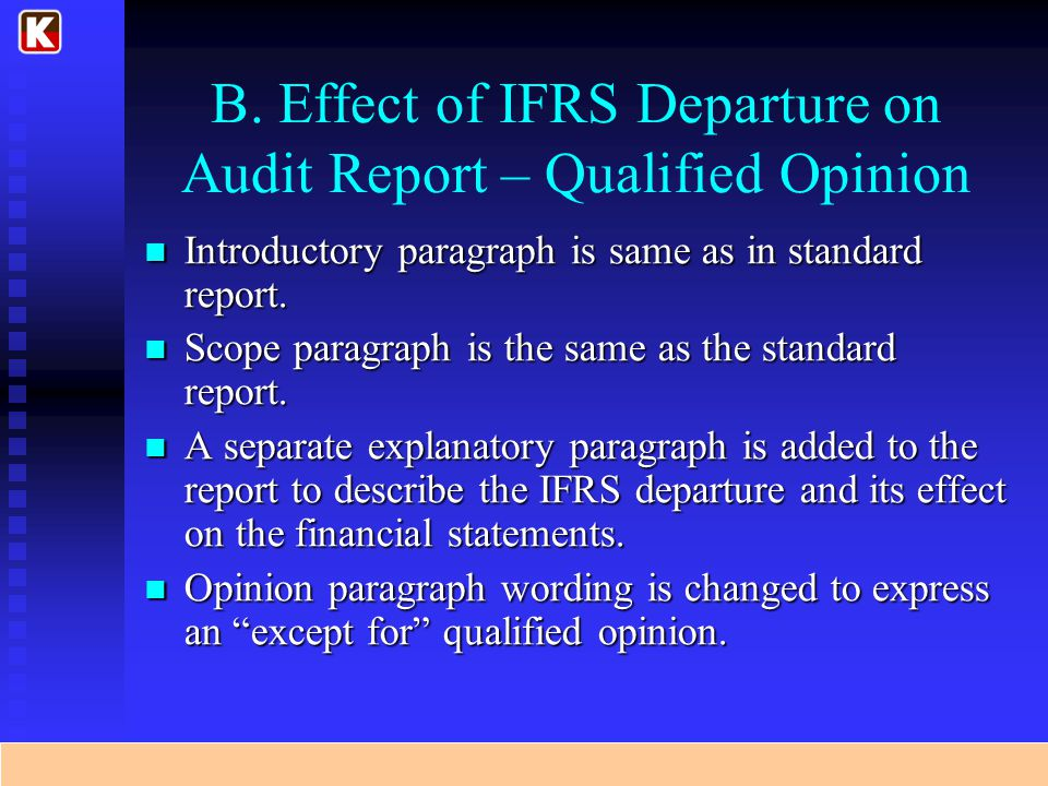 B. Effect of IFRS Departure on Audit Report – Qualified Opinion Introductory paragraph is same as in standard report. Introductory paragraph is same a
